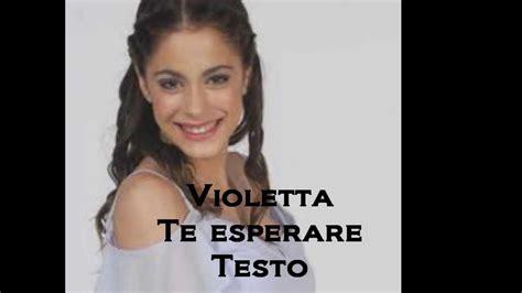 Violetta Canzoni Con Testo - violetta te esperare con testo