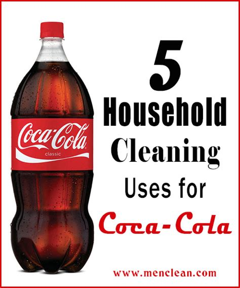 Cleaning Uses For Coca Cola Mencleancom