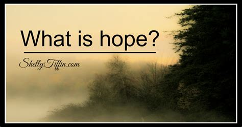 What is hope?   www.shellytiffin.com