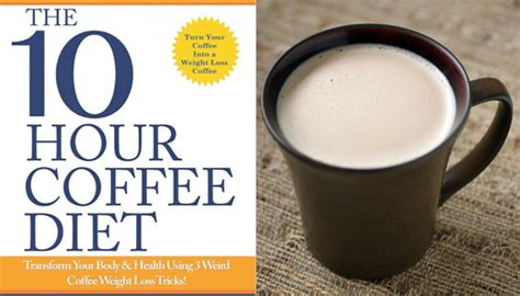 But though the coffee diet has worked for your friend and dr. 10-Hour Coffee Diet Using Homemade Weight loss Coffee