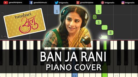 Ban Ja Rani Song Tumhari Sulu  Piano Cover Chords