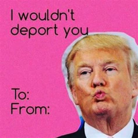 Valentines Meme S Day Card Memes Of Donald Are Hilarious
