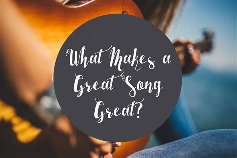 What Makes A Great Song Great? • Songfancy