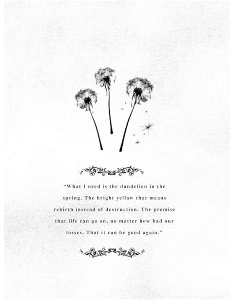 What I need is the dandelion in the spring. The bright