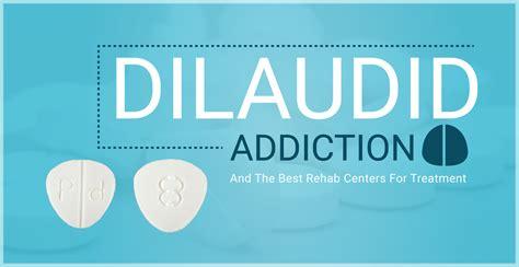 dilaudid rehab treatment centers addiction