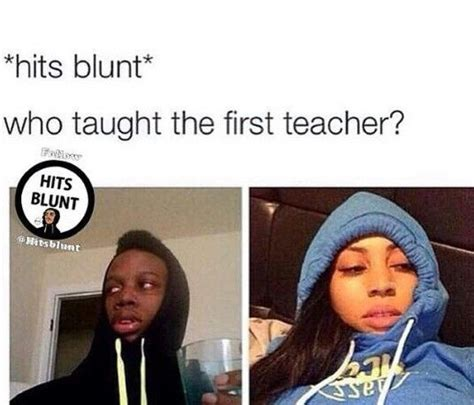 Hits Blunt Memes - 30 best hits blunt images on pinterest ha ha funny pics and funny stuff