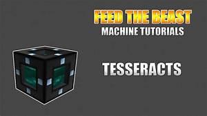 Feed The Beast    Machine Tutorials    Tesseracts