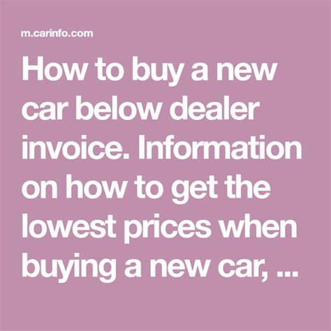 buy   car  dealer invoice information