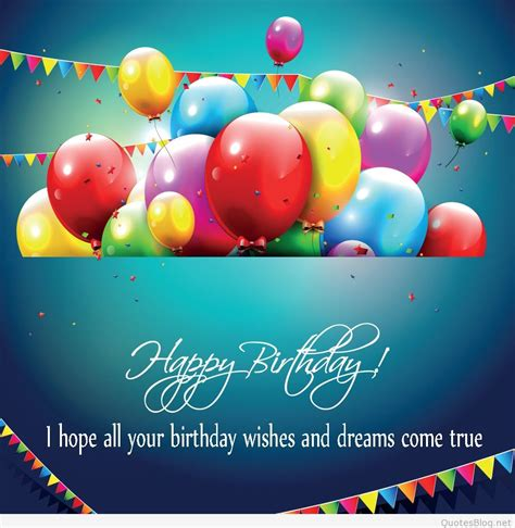 Birthday cards and flowers don't fit for you, dear. Happy birthday quotes, sms and messages ideas.