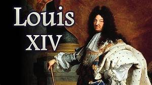 Louis 14 : louis xiv sun king of france youtube ~ Orissabook.com Haus und Dekorationen