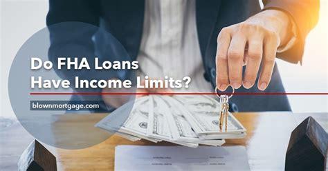 fha loans  income limits blown mortgage