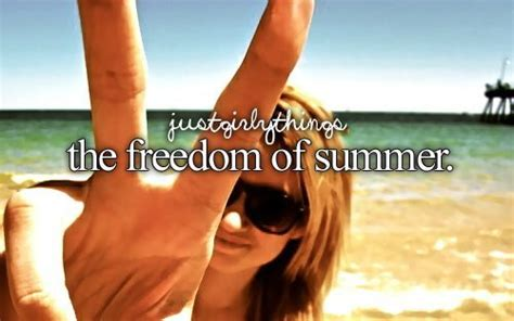 Just Girly Things The Freedom Of Summer  Freedom Quote