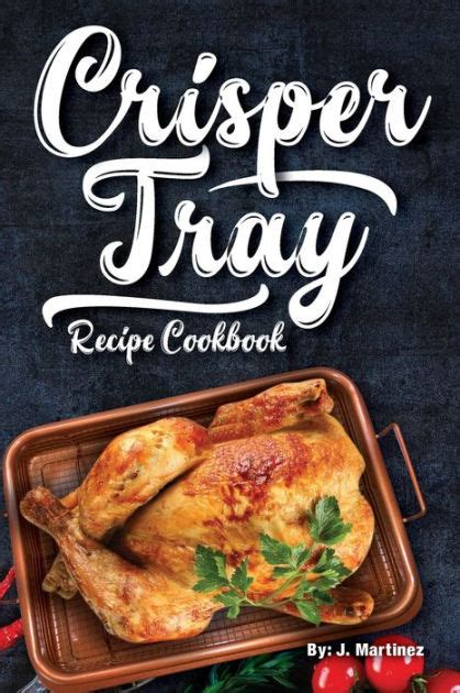 crisper tray recipe cookbook newest complete revolutionary nonstick copper basket air fryer
