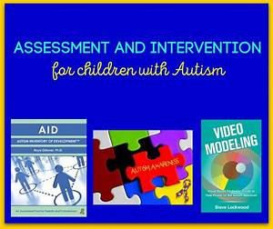Assessment and Intervention for Children with Autism