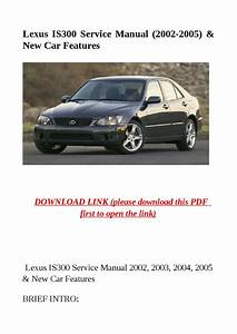 Lexus Is300 Service Manual  2002 2005   U0026 New Car Features