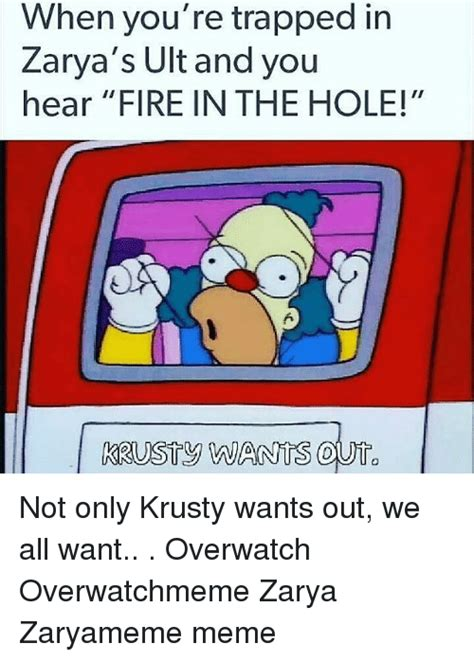 Fire In The Hole Meme - when you re trapped in zarya s ult and you hear fire in the hole rusty wants ouho not only