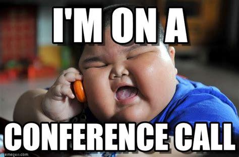 Conference Call Meme - i m on a asian fat kid meme on memegen