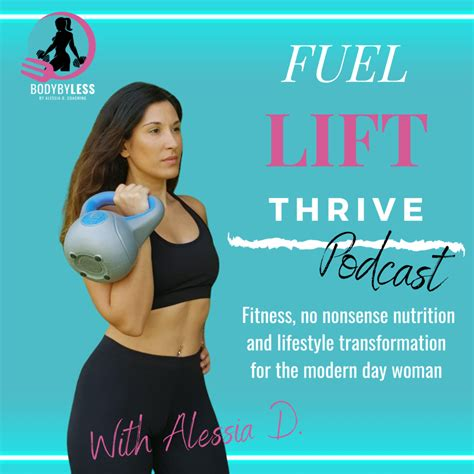 The Fuel, Lift, Thrive podcast Episode 15 : 7 steps to ...