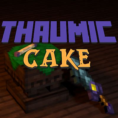 overview thaumic cake modpacks projects minecraft