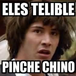 Chino Meme - meme keanu reeves eles telible pinche chino 16596466