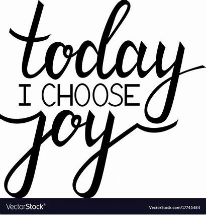 Joy Choose Today Vector Calligraphy Royalty Quote