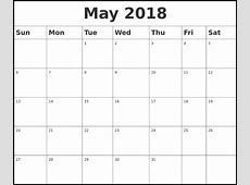 May 2018 Calendar Printable Templates This site provides