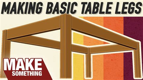 how to make desk legs 4 ways to make table legs which joinery method is best