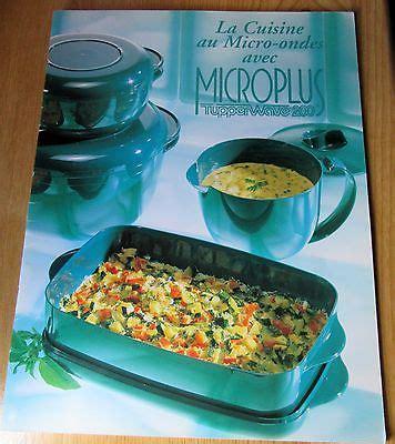 la cuisine au micro onde tupperware livre la cuisine au micro ondes avec microplus