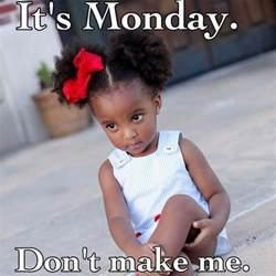 Ever Monday Ed That Monday Mondayest