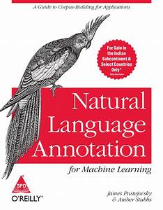Natural Language Annotation For Machine Learning By James