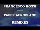 Francesco Rossi - Paper Aeroplane (Tom Staar Remix) - YouTube