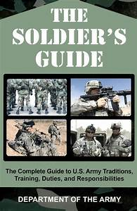 The Soldier U0026 39 S Guide  U S  Army Traditions  Training