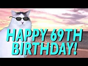 HAPPY 69th BIRTHDAY! - EPIC CAT Happy Birthday Song - YouTube  Happy