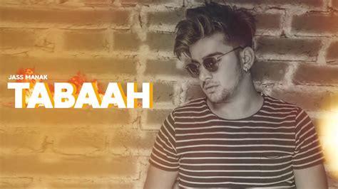 Tabah|jass Manak|shavi Lubana|new Punjabi Song 2018