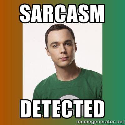 Sarcasm Memes - sarcasm detected sheldon cooper meme generator memes pinterest sarcasm meme and memes