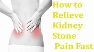 How To Relieve Kidney Stone Pain Fast