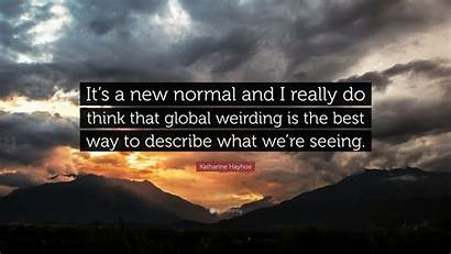 Hayhoe Katharine Normal Think Really Quotes Weirding