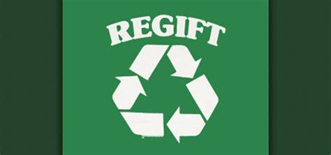 regift unwanted christmas presents   rules