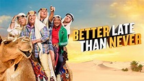 Watch Better Late Than Never Episodes - NBC.com