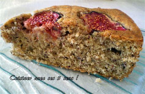 comment cuisiner les figues fraiches gâteau moelleux aux noisettes et aux figues fraîches tour n 12 cuisiner avec ses 5 sens