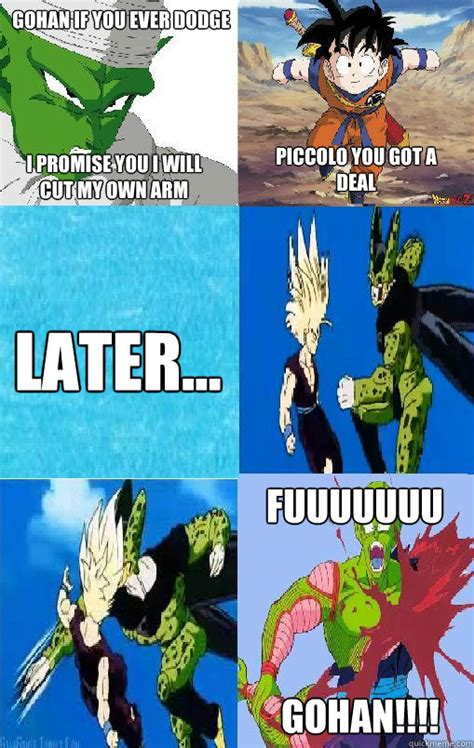 Gohan Memes - gohan if you ever dodge i promise you i will cut my own arm piccolo you got a deal later