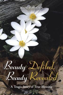 beauty defiled beauty revealed  tragic story  true