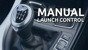 How To Launch A Car With A Manual Transmission  Manual