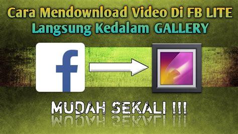 cara terbaru mendownload di fb lite langsung ke dalam youtube