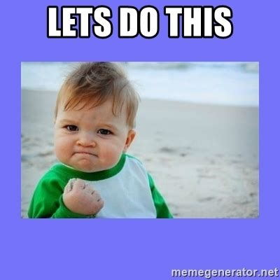 Baby With Fist Meme - lets do this baby fist meme generator
