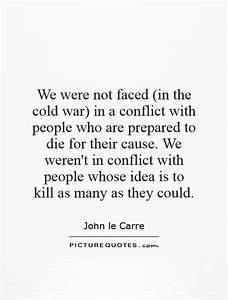 We were not faced (in the cold war) in a conflict with ...
