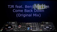 TJR feat. Benji Madden - Come Back Down (Original Mix ...
