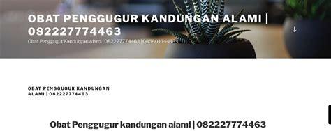 Obat Aborsi Indonesia 2 Minggu Jual Obat Aborsi Aman 082227774463