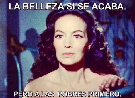 Maria Felix Memes - 144 best images about frases de quot la do 241 a quot on pinterest not enough day care and amigos