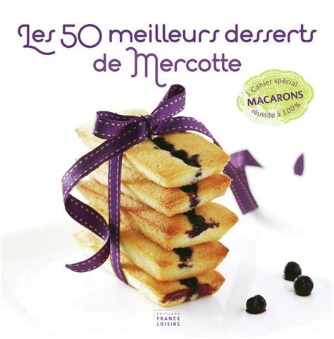 livre cuisine mercotte les meilleurs desserts de mercotte livre
